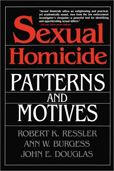 Sexual Homicide Patterns &amp; Motives